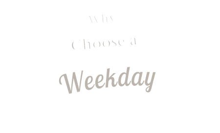 why-choose-a-weekday